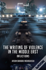 The Writing Of Violence In The Middle East