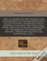 The. Xi. Bookes Of The Golden Asse Conte
