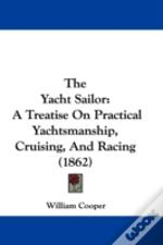 The Yacht Sailor: A Treatise On Practica