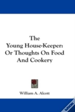 Wook.pt - The Young House-Keeper: Or Thoughts On F