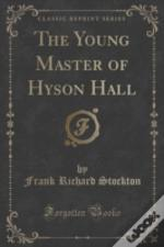 The Young Master Of Hyson Hall (Classic Reprint)