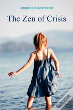 The Zen Of Crisis
