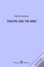 Theatre And The Mind
