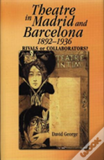 Theatre In Madrid And Barcelona, 1892-1936