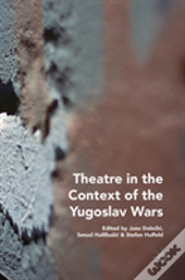 Theatre In The Context Of The Yugoslav Wars