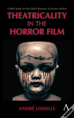 Wook.pt - Theatricality In The Horror Film