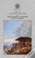 Theft, A Son Of The Sun & The Acorn-Planter