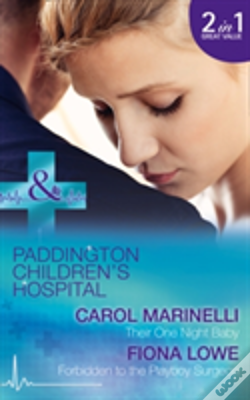 Wook.pt - Their One Night Baby: Their One Night Baby / Forbidden To The Playboy Surgeon (Paddington Children'S Hospital, Book 1)