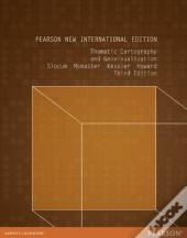 Thematic Cartography And Geovisualization: Pearson New International Edition