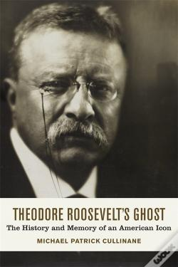 Wook.pt - Theodore Roosevelt'S Ghost
