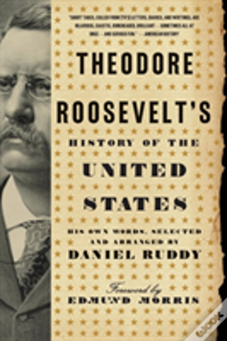 Wook.pt - Theodore Roosevelt'S History Of The United States