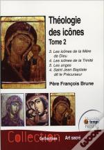 Theologie Des Icones - Tome 2