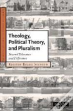 Theology, Political Theory, And Pluralism