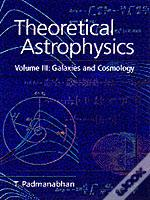 Theoretical Astrophysicsgalaxies And Cosmologies