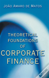 Theoretical Foundations Of Corporate Finance