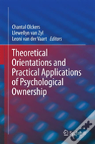 Theoretical Orientations And Practical Applications Of Psychological Ownership