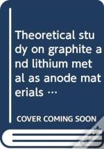 Theoretical Study On Graphite And Lithium Metal As Anode Materials For Next-Generation Rechargeable Batteries