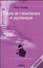 Theorie De L'Attachement Et Psychanalyse