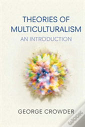 Theories Of Multiculturalism