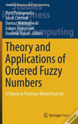 Wook.pt - Theory And Applications Of Ordered Fuzzy Numbers