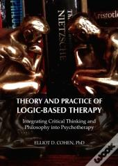 Theory And Practice Of Logic-Based Therapy