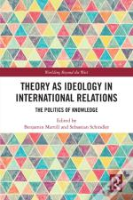 Theory As Ideology In International Relations