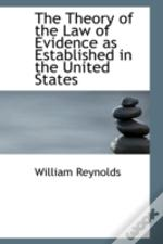 Theory Of The Law Of Evidence As Established In The United States
