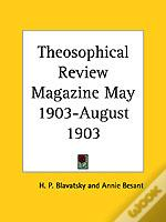 Theosophical Review Magazine (May 1903-August 1903)