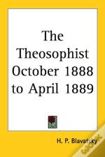 Theosophist October 1888 To April 1889