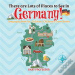 There Are Lots Of Places To See In Germany! Geography Book For Children - Children'S Travel Books