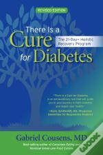 There Is A Cure For Diabetes, Revised Edition
