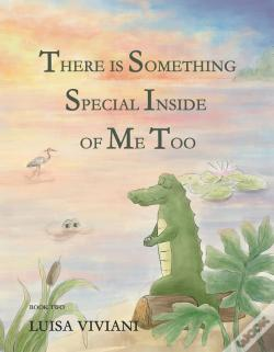 Wook.pt - There Is Something Special Inside Of Me Too