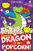 Theres A Dragon In My Popcorn