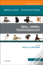 Theriogenology, An Issue Of Veterinary Clinics Of North America: Small Animal Practice