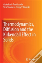 Thermodynamics, Diffusion And The Kirkendall Effect In Solids