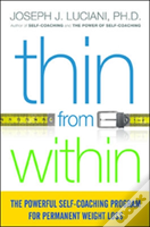 Thin From Within: The Powerful Self-Coaching Program For Permanent Weight Loss