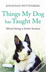 Things My Dog Has Taught Me