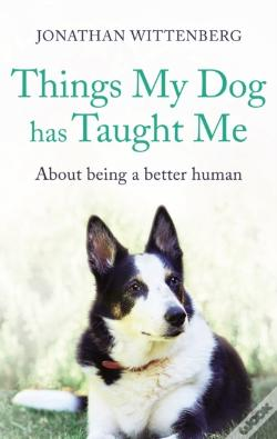 Wook.pt - Things My Dog Has Taught Me