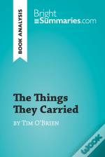 Things They Carried By Tim O'Brien (Book Analysis)
