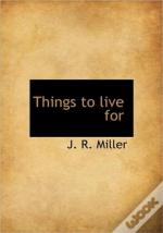Things To Live For