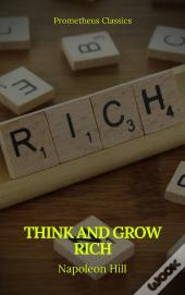 Think And Grow Rich (Prometheus Classics)