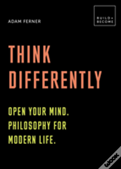Wook.pt - Think Differently: Open Your Mind. Philosophy For Modern Life.