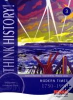 Think History: Core Pupil Book 3 - Modern Times, 1750-1990