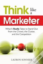 Think Like A Marketer