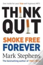 Think Quit Smoke Free Forever
