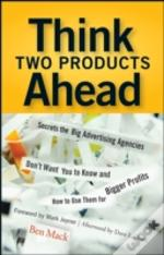 Think Two Products Ahead