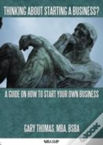 Thinking About Starting A Business?