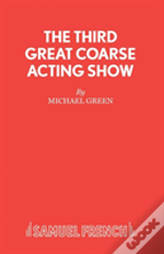 Third Great Coarse Acting Show