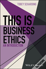 This Is Business Ethics