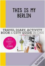 This Is My Berlin: Do It Yourself City Journal /Anglais